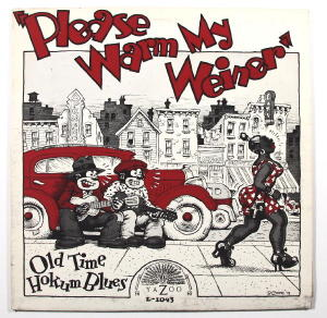 Please Warm My Weiner by Various blues artists.  33 1/3 Record with Rober Crumb drawing on cover,  c. 1973