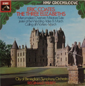 Eric Coates, The Three Elizabeths by City of Birmingham Symphony Orch..  33 1/3 Record with a castle on cover (1971)